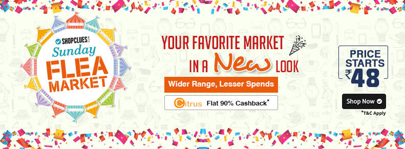 Get 90% Cashback with Citrus Cash wallet at Shopclues Sunday Flea Market