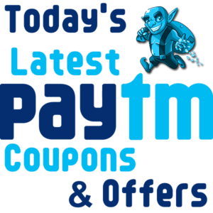 Today's Latest Paytm Coupons and Offers Loot Deals