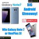 Galaxy Note 7 & OnePlus 3 BIG Android Giveaway by good folks at SlickWraps